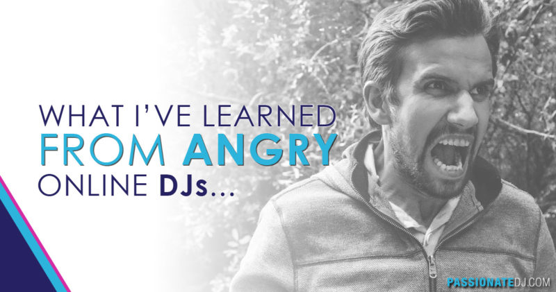 What I've Learned From Angry Online DJs