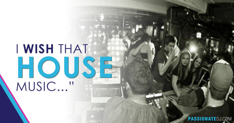 I Wish That House Music…