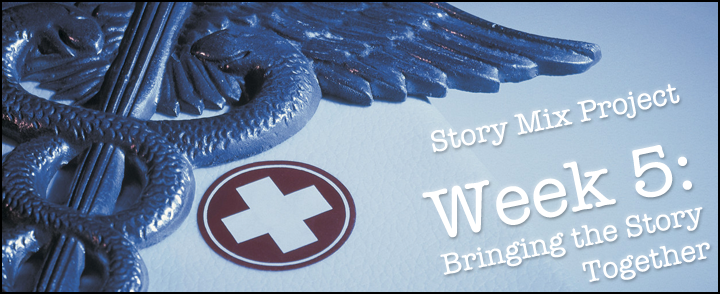 Story Mix Project (Week 5) – Bringing the Story Together