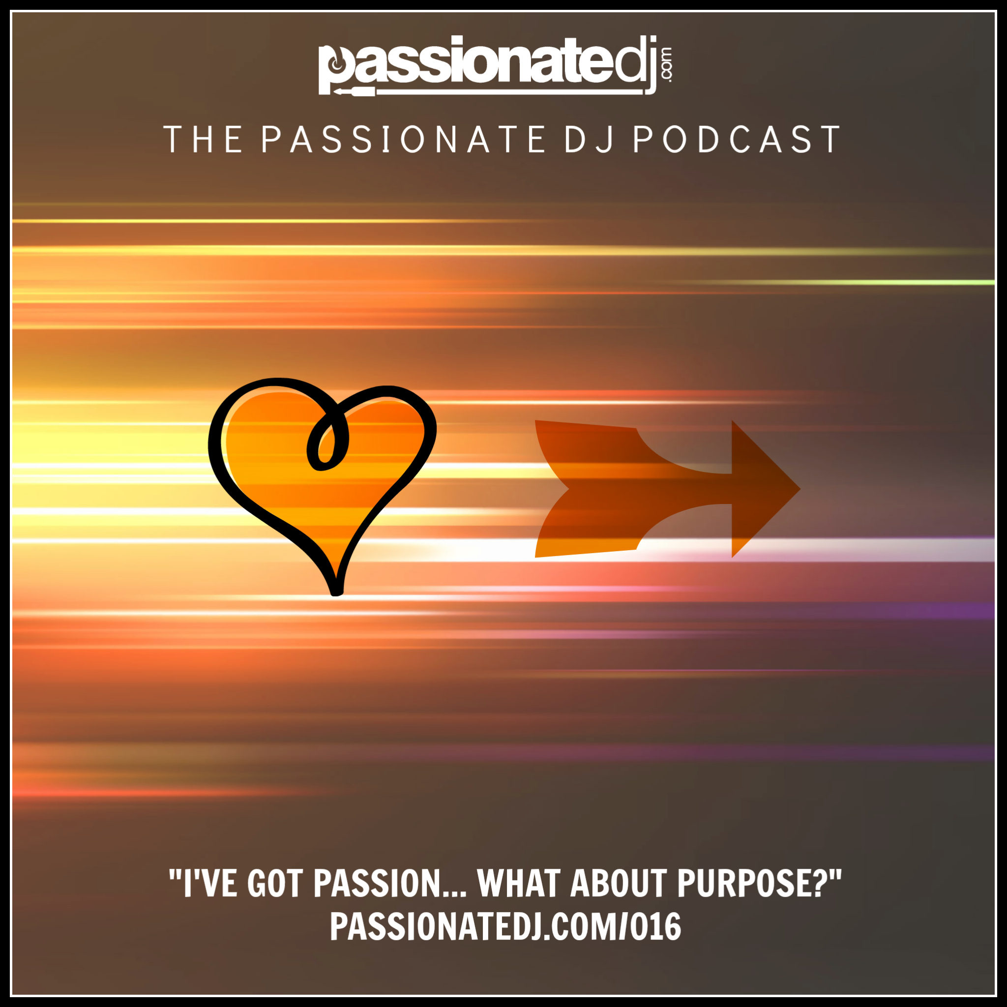 PDJ 016 – I've Got Passion… What About Purpose?