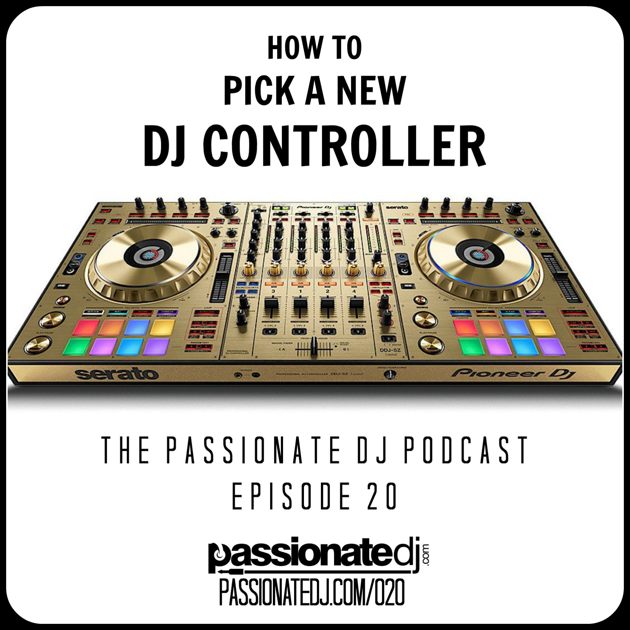 PDJ 020 – How to Pick a New DJ Controller