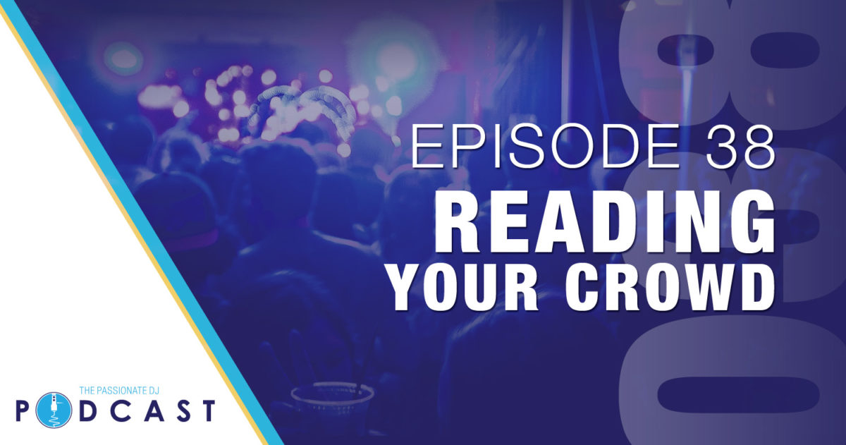 Episode 38: Reading Your Crowd