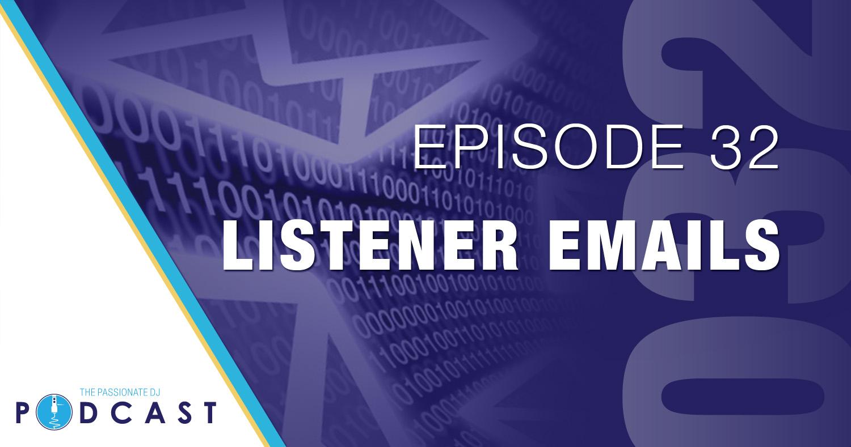 Episode 32: Listener Emails
