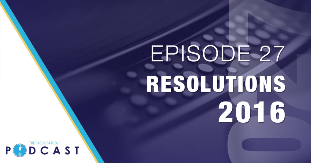 Episode 27: Resolutions 2016