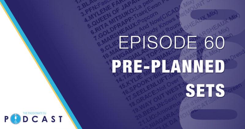 Episode 60: Pre-Planned Sets