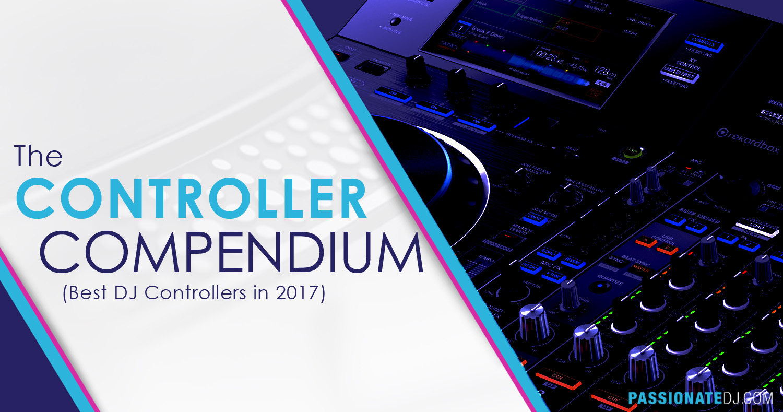 Best DJ Controllers 2017 (The Controller Compendium)