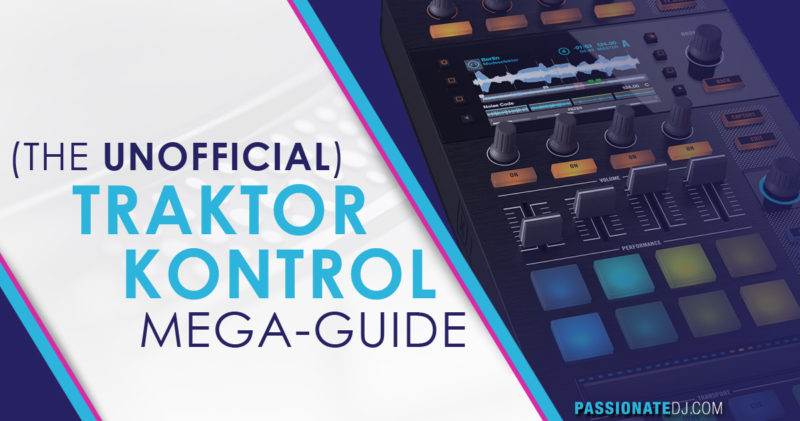 The Unofficial Traktor Kontrol Mega Guide