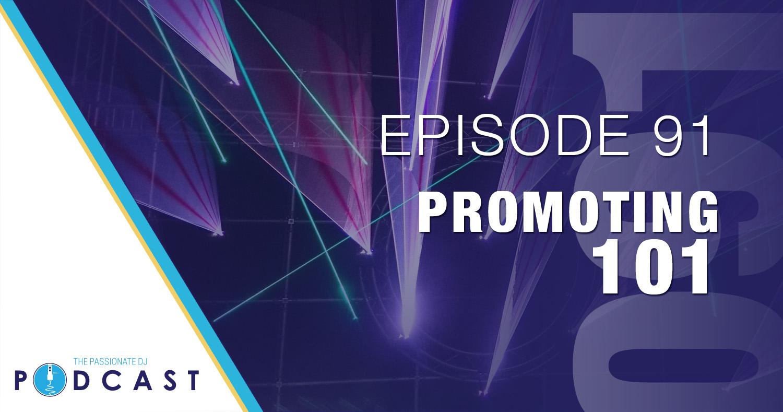 Episode 91: Promoting 101
