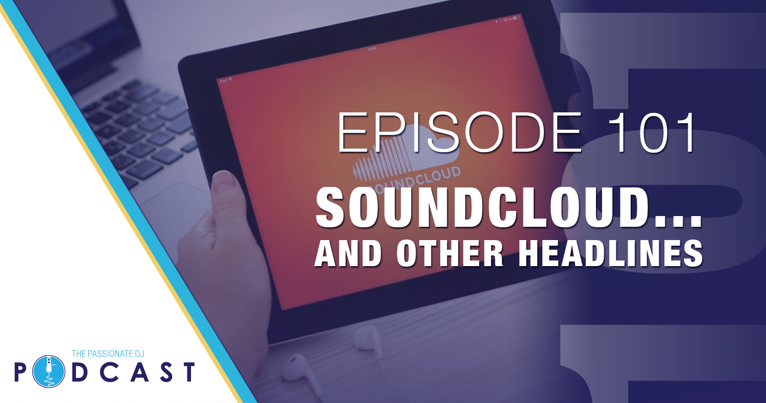 Episode 101: Soundcloud… and Other Headlines