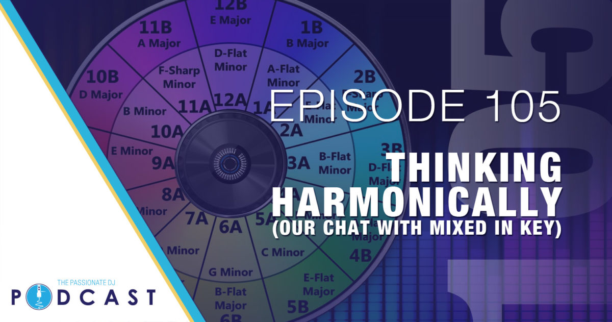 Episode 105: Thinking Harmonically (Our Chat with Mixed in Key)