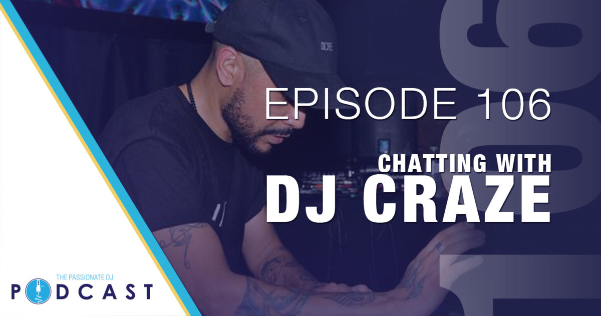 Episode 106: Chatting With DJ Craze