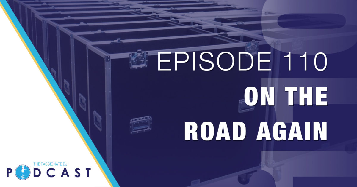 On the Road Again (Passionate DJ Podcast #110)