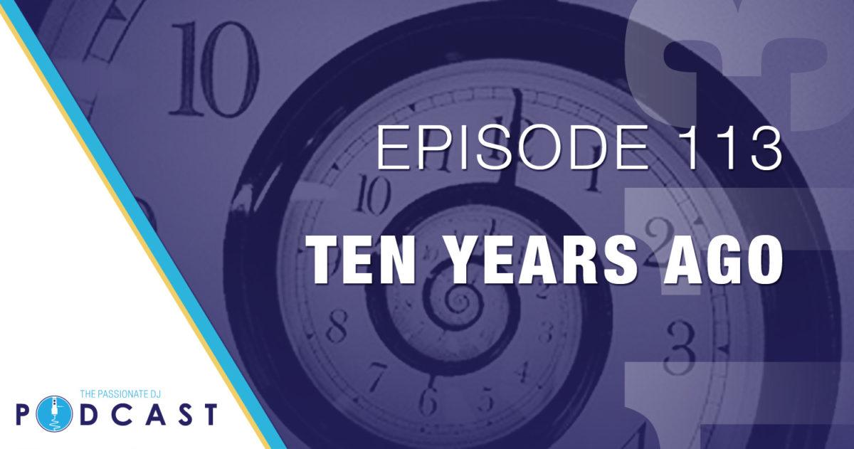 Episode 113: Ten Years Ago