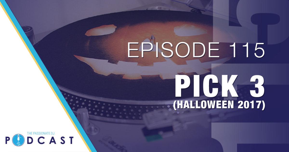 Episode 115: Pick Three (Halloween 2017)