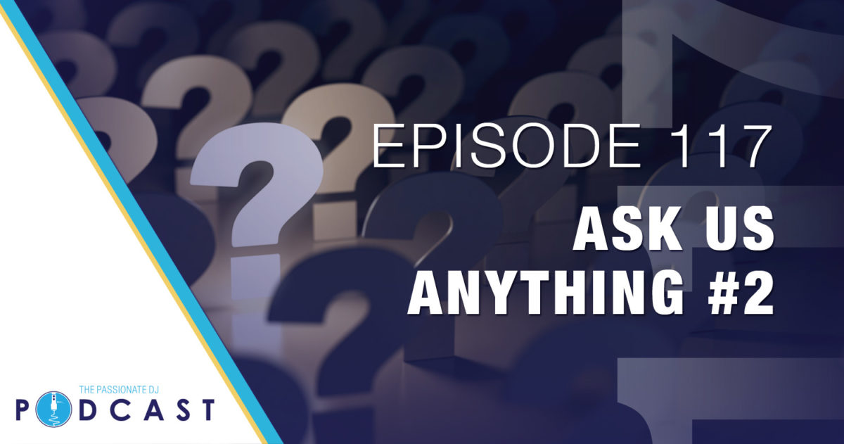 Episode 117: Ask Us Anything (Part 2)