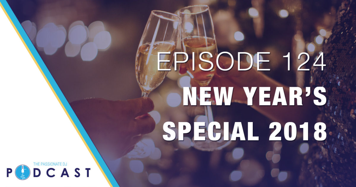 New Year's Special 2018 (Passionate DJ Podcast #124)