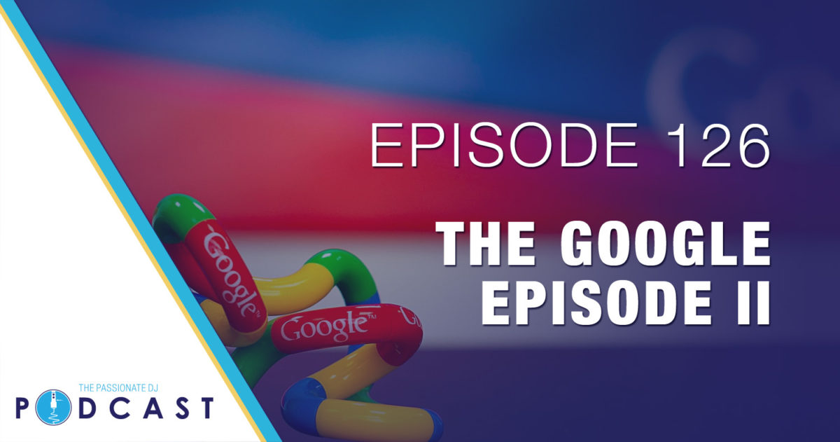 Episode 126: The Google Episode II