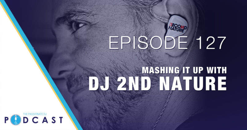 Episode 127: Mashing It Up with DJ 2nd Nature