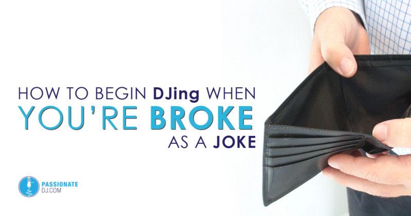 How to Begin DJing When You're Broke as a Joke
