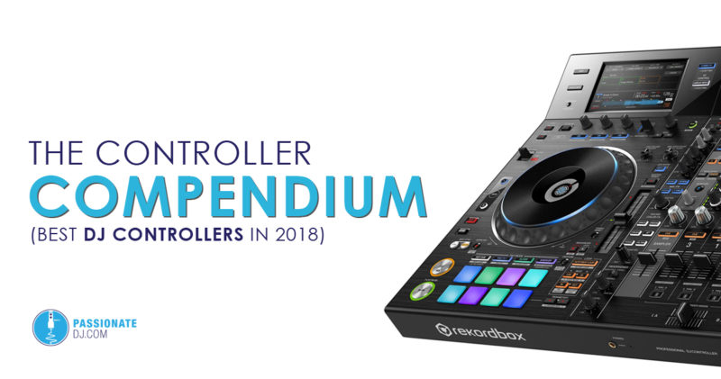 Best DJ Controllers in 2018: The Controller Compendium