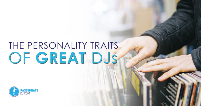 The Personality Traits of Great DJs