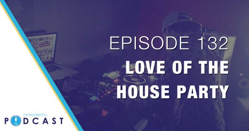 Episode 132: Love of the House Party
