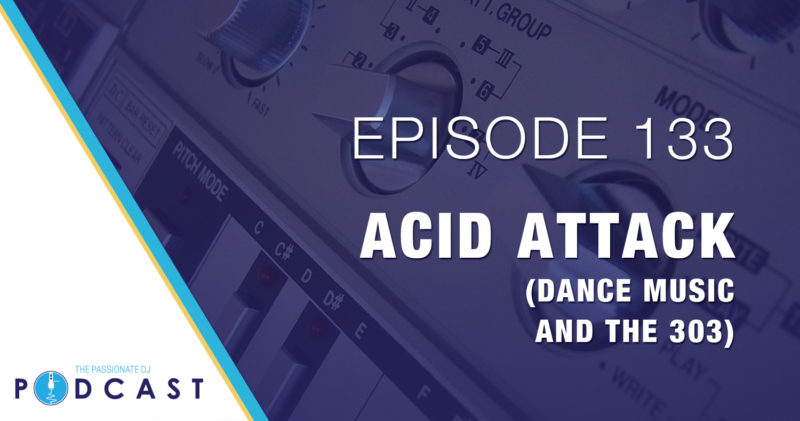 Episode 133: Acid Attack – Dance Music and the 303 (with Matt Freeman)