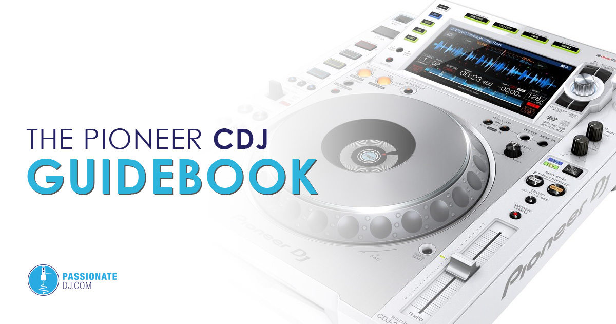 The Pioneer CDJ Guidebook: A Comparison & History of CDJs and XDJs