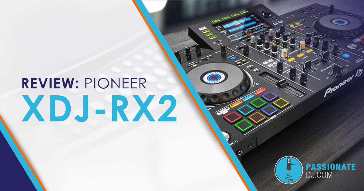 xdj rx2 review is pioneer 39 s standalone dj system worth it passionate dj. Black Bedroom Furniture Sets. Home Design Ideas