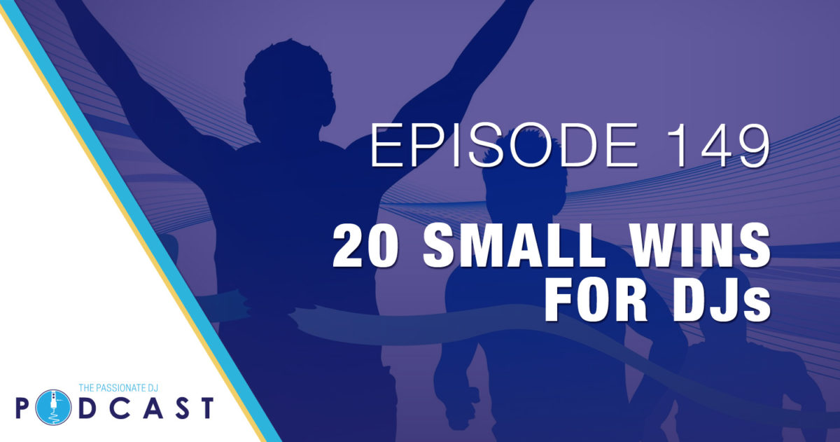 Episode 149: 20 Small Wins for DJs
