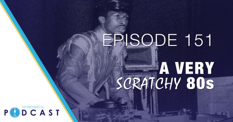 Episode 151: A Very Scratchy 80s