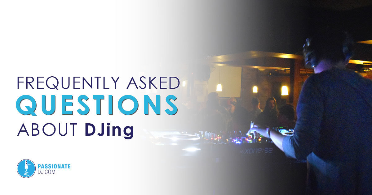 Frequently Asked Questions About DJing