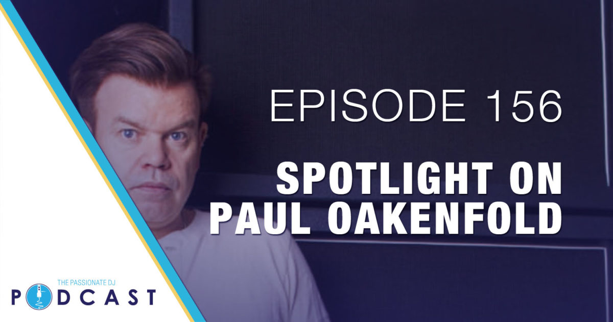 Episode 156: Spotlight on Paul Oakenfold