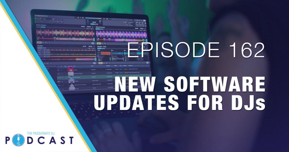 Episode 162: New Software Updates for DJs