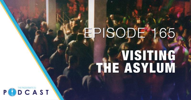 Episode 165: Visiting The Asylum