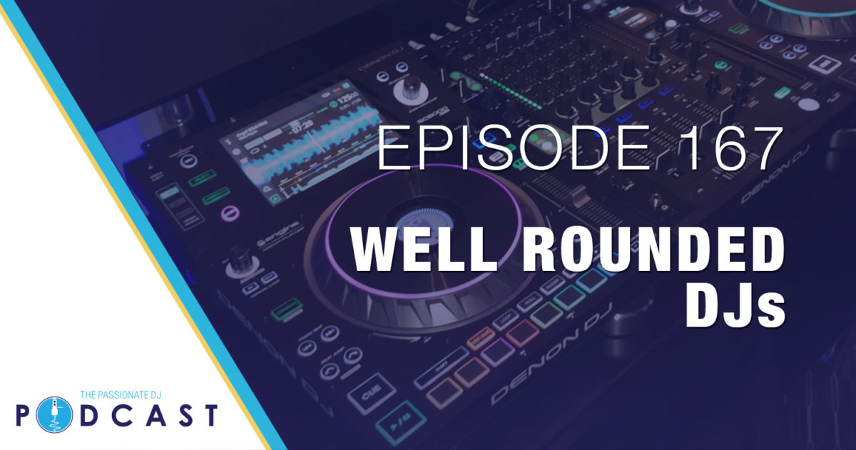 Episod 167: Well Rounded DJs