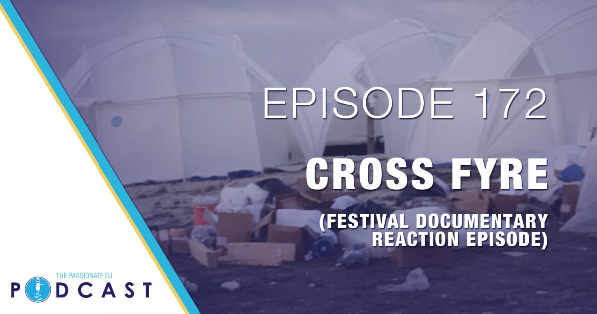 Episode 172: Cross Fyre (Festival Documentary Reaction Episode)