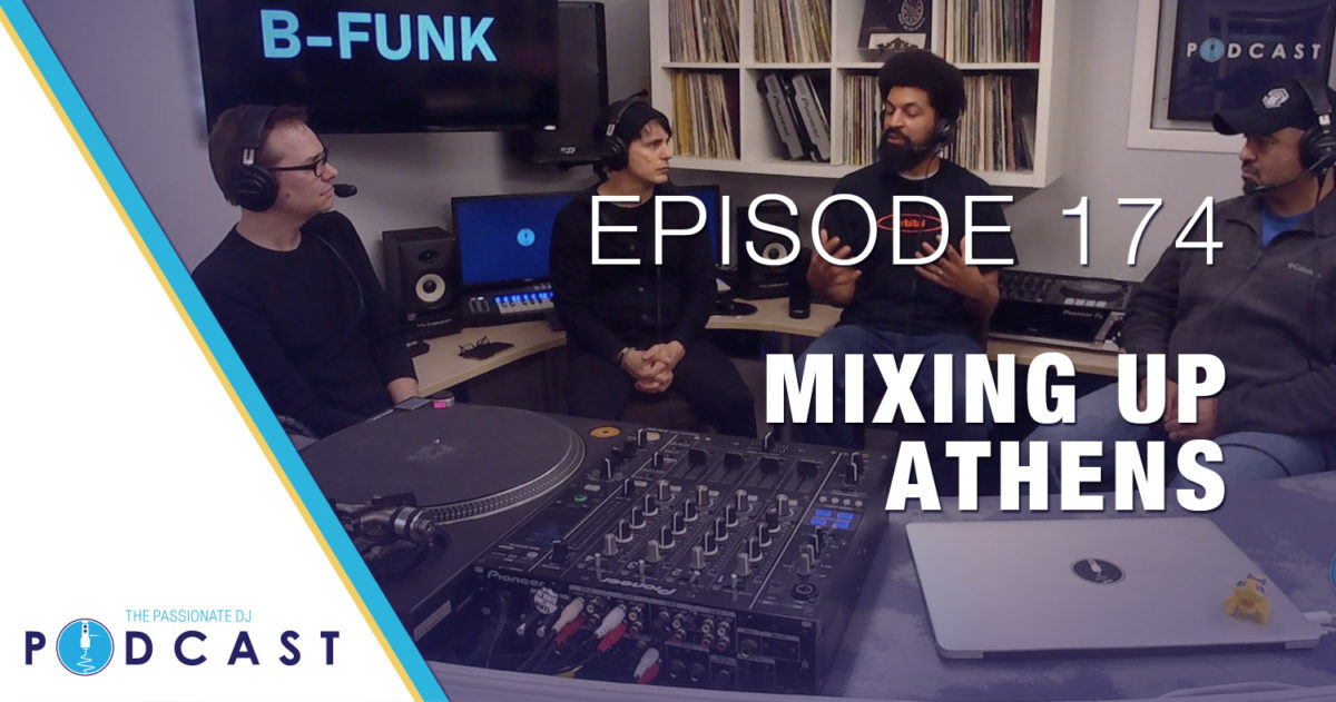 Episode 174: Mixing Up Athens w/B-Funk