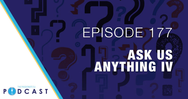 Episode 177: Ask Us Anything IV