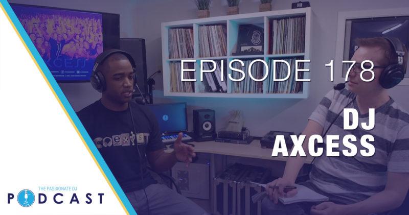 Episode 178: DJ Axcess