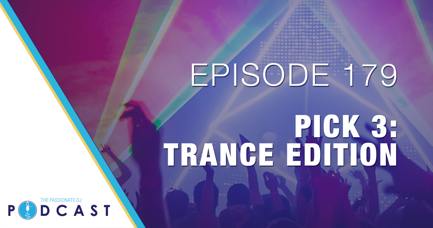 Episode 179: Pick 3 (Trance Edition)