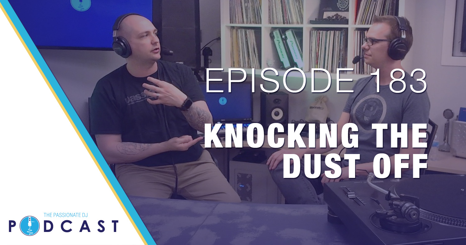 Episode 183: Knocking The Dust Off
