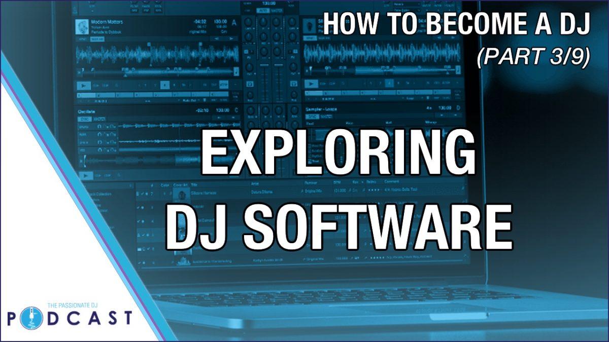 How to Become a DJ, Part 3: Exploring DJ Software