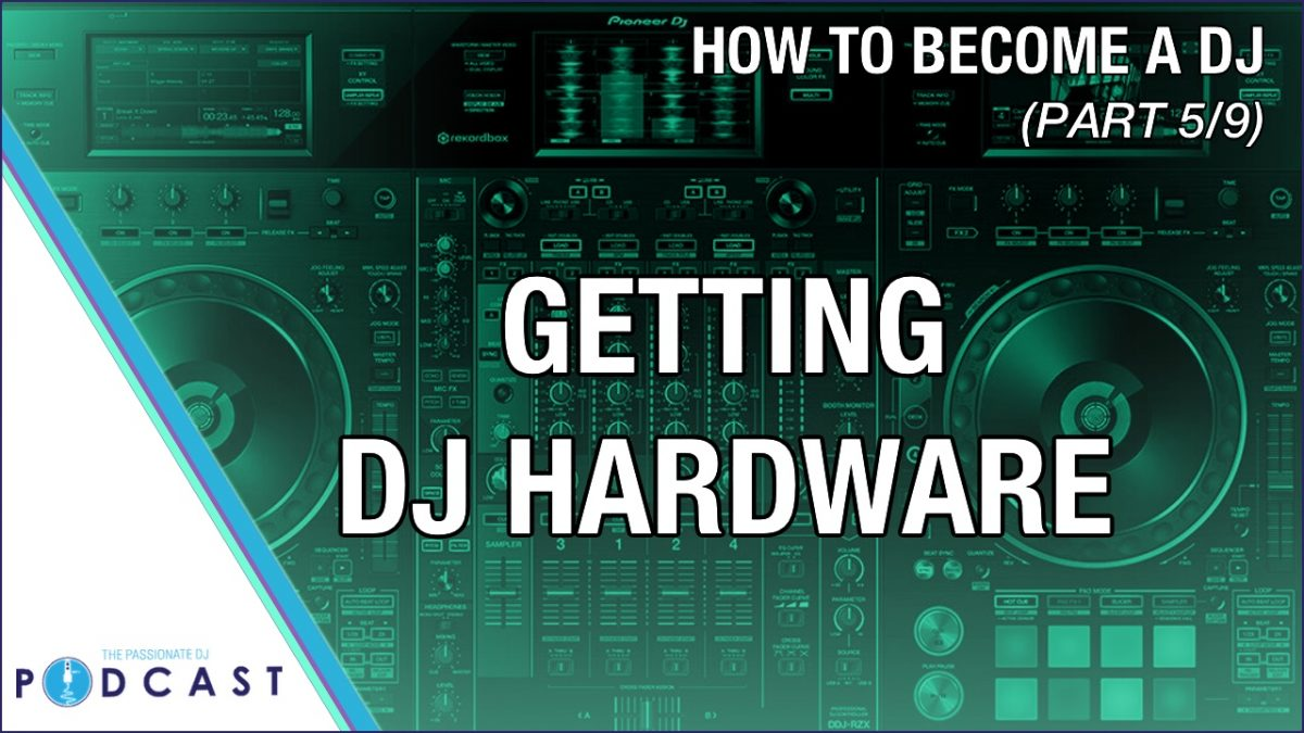 How to Become a DJ, Part 5: Getting DJ Hardware