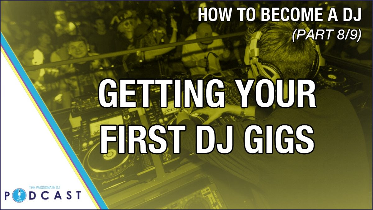 How to Become a DJ, Part 8: Getting Your First DJ Gigs